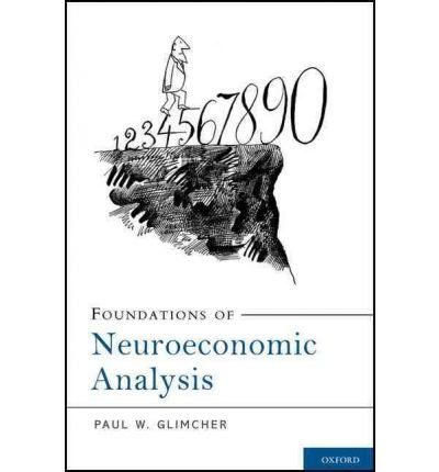 [(Foundations of Neuroeconomic Analysis)] [ By (author) Paul W. Glimcher ] [December, 2010]