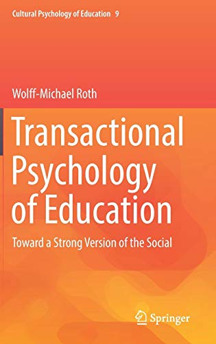 Transactional Psychology of Education: Toward a Strong Version of the Social (Cultural Psychology of Education, Band 9)