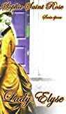Lady Elyse par Sophie Saint Rose