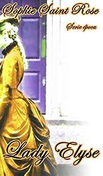 Lady Elyse (Spanish Edition) van [Saint Rose, Sophie]