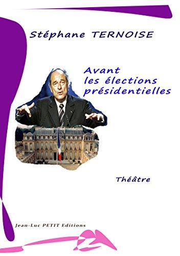 Avant les élections présidentielles: Pièces de théâtre politique par Stéphane Ternoise