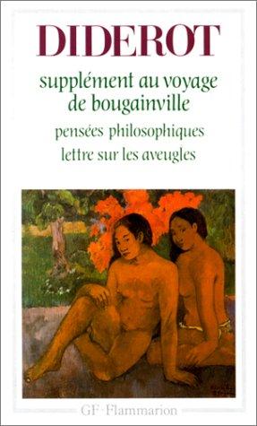 Supplément au voyage de Bougainville : Pensées philosophiques, Lettre sur les aveugles par Denis Diderot