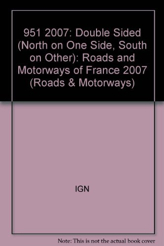 951: Roads and Motorways of France 2007: Double Sided (North on One Side, South on Other) (Roads & Motorways) par -