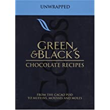 Green & Black's Chocolate Recipes: from the Cacao Pod to Muffins, Mousses and Moles