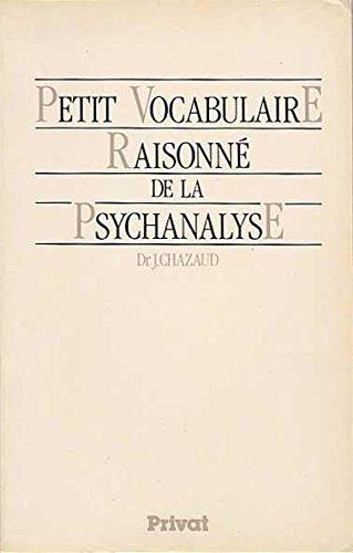 Petit vocabulaire raisonné de la psychanalyse par Jacques Chazaud