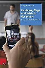 Facebook, Blogs und Wikis in der Schule: Ein Social-Media-Leitfaden Taschenbuch