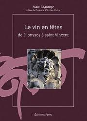 Vins en fêtes, de dionysos à saint-vincent (Feret-Usuels de)