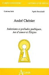 André Chénier : Imitations et préludes poétiques, Art d'aimer et Elégies