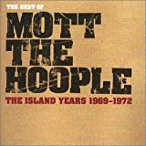 The Best Of Mott The Hoople The Island Years 1969 - 1972
