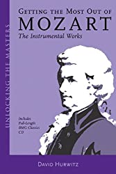 Getting the Most Out of Mozart: The Instrumental Works (Unlocking the Masters) (Unlocking the Masters Series)