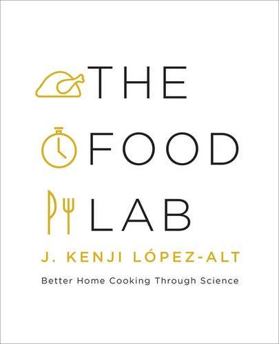 The Food Lab: Better Home Cooking Through Science by L??pez-alt, J. Kenji (October 30, 2015) Hardcover