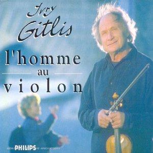 Ivry Gitlis - Ivry Gitlis, l'homme au