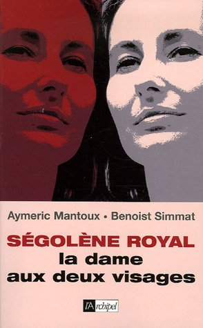 Ségolène Royal : La dame aux deux visages