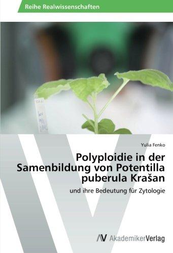 Polyploidie in der Samenbildung von Potentilla puberula Krašan: und ihre Bedeutung für Zytologie