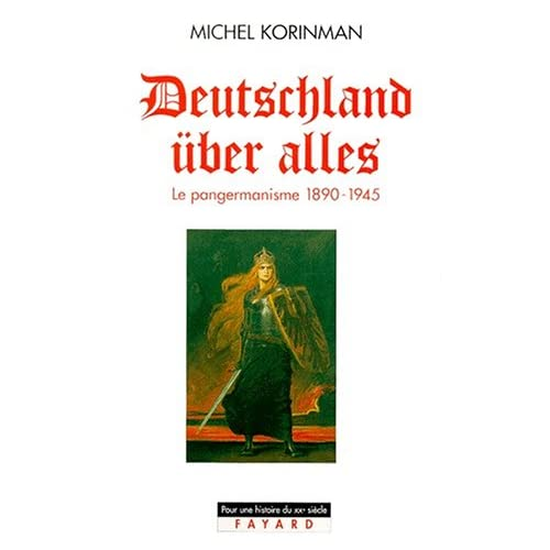 Deutschland über alles. Le pangermanisme 1890-1945