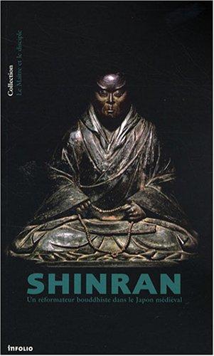 Shinran. Un réformateur dans le Japon médiéval par Jerome Ducor