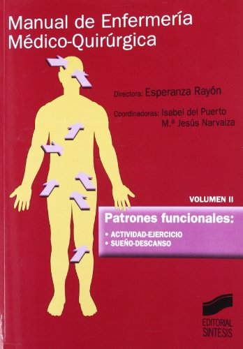 Manual de Enfermería Médico- Quirúrgica: Patrones funcionales: actividad-ejercicio, sueño-descanso: T.2 por Esperanza Rayón Valpuesta