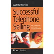 Successful Telephone Selling: How to make sales and hit targets using the telephone