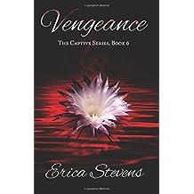 Vengeance (The Captive Series, Book 6): Volume 7