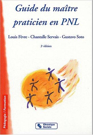 Guide du maitre praticien en PNL