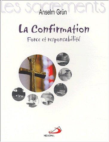 La Confirmation. Force et responsabilité