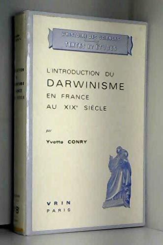 L'Introduction du darwinisme en France au XIXe siècle (L'Histoire des sciences)