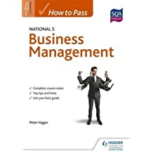 How to Pass National 5 Business Management (How to Pass - National 5 Level) by Peter Hagan (2013-09-27)