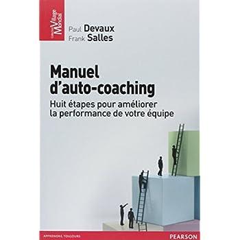 Manuel d'auto-coaching : Huit étapes pour développer la performance de votre équipe