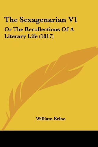The Sexagenarian V1: Or the Recollections of a Literary Life (1817)