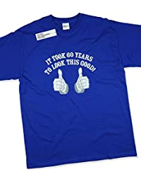 It Took 60 Years To Look This Good! - Cadeau d'anniversaire 60 ans T-Shirt