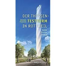 Der Thyssen-Testturm in Rottweil: Daten, Fakten, Storys
