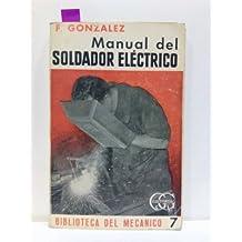 MANUAL DEL SOLDADOR ELÉCTRICO