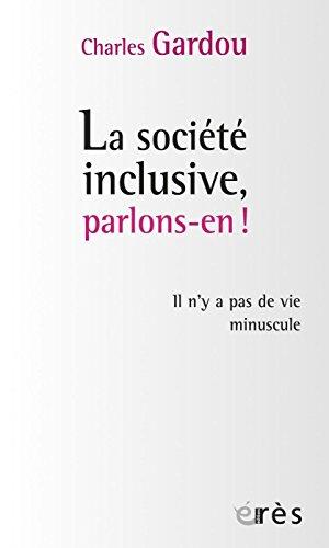 La société inclusive, parlons-en ! (Connaissances de la diversité) par Charles GARDOU