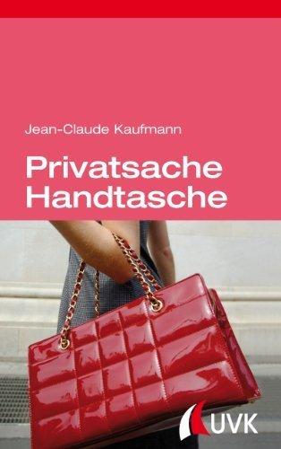 Privatsache Handtasche von Jean-Claude Kaufmann (2012) Gebundene Ausgabe