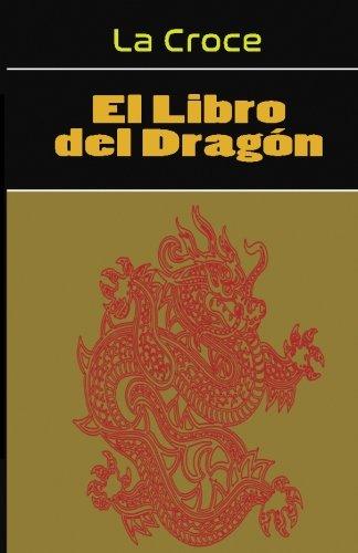 El Libro del Dragon: Gnosis Hiperborea por Sr. Juan Laborde-La Croce