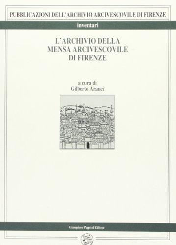 L'archivio della mensa arcivescovile di Firenze (Archivio arcivescov. Firenze. Inventari)