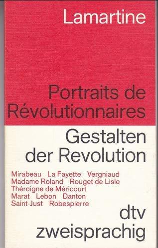 Gestalten der Revolution / Portraits de Revolutionaires. Französisch- Deutsch.