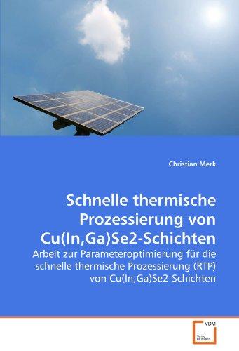 Schnelle thermische Prozessierung von Cu(In,Ga)Se2-Schichten: Arbeit zur Parameteroptimierung für die schnelle thermische Prozessierung (RTP) von Cu(In,Ga)Se2-Schichten