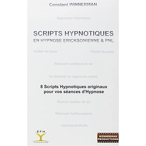 (SCRIPTS HYPNOTIQUES EN HYPNOSE ERICKSONIENNE ET PNL N 2) BY Winnerman, Constant(Author)Paperback on (02 , 2012)