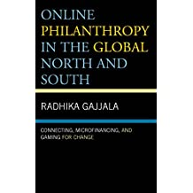 Online Philanthropy in the Global North and South: Connecting, Microfinancing, and Gaming for Change