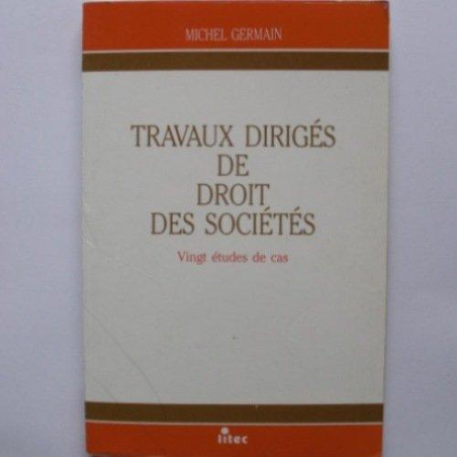 Travaux dirigés de droit des sociétés : vingt études de cas (ancienne édition)