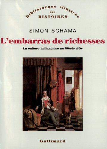 L'embarras de richesses: Une interprétation de la culture hollandaise au Siècle