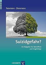 Suizidgefahr?: Ein Ratgeber für Betroffene und Angehörige (Ratgeber zur Reihe »Fortschritte der Psychotherapie«)