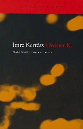 Dossier K. (El Acantilado) por Imre Kertész