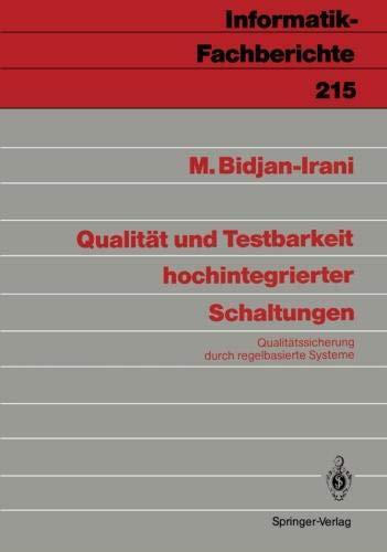 Qualität und Testbarkeit hochintegrierter Schaltungen: Qualitätssicherung durch regelbasierte Systeme (Informatik-Fachberichte) (German Edition)