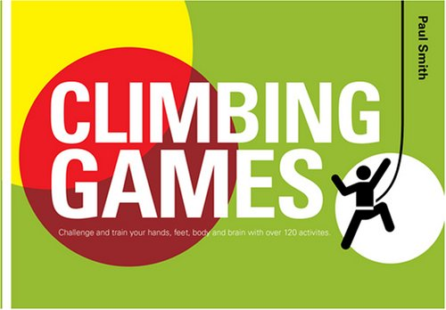Climbing Games: Chalenge and Train your Hands, Feet, Body and Brain
