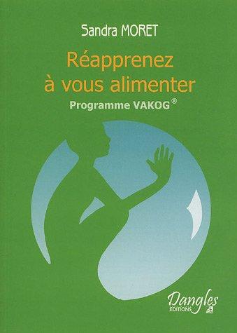 Réapprenez à vous alimenter : Programme VAKOG