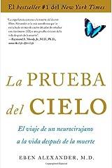 La Prueba del Cielo: El Viaje de Un Neurocirujano a la Vida Después de la Muerte Paperback