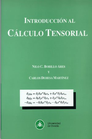 Introducción al Cálculo Tensorial por Nilo C. Bobillo Ares