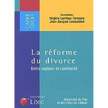 La réforme du divorce : Entre rupture et continuité (ancienne édition)